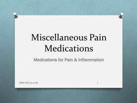 Miscellaneous Pain Medications Medications for Pain & Inflammation ADN 110/cohort 131.
