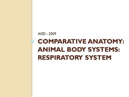 Comparative Anatomy: Animal Body Systems: RESPIRATORY SYSTEM