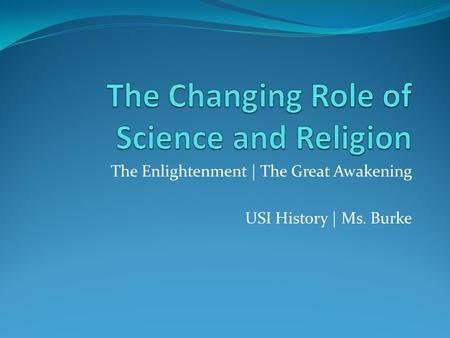 The Enlightenment | The Great Awakening USI History | Ms. Burke.