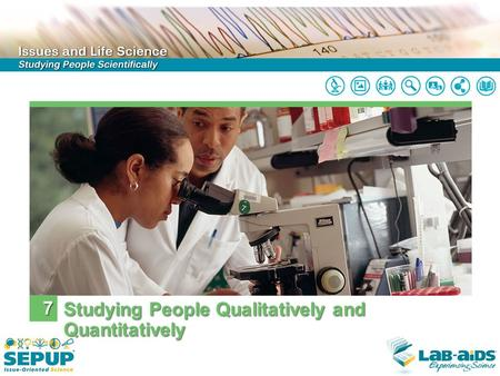 7 Studying People Qualitatively and Quantitatively.