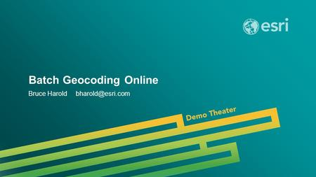 Esri UC 2014 | Demo Theater | Batch Geocoding Online Bruce