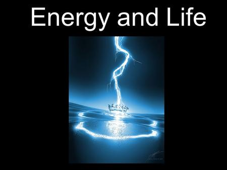 Energy and Life. Transformation of Energy  Energy is the ability to do work.  Thermodynamics is the study of the flow and transformation of energy in.