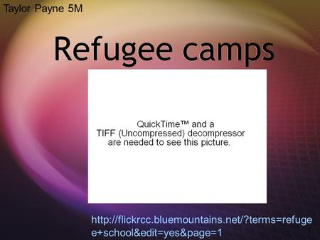 Refugee camps Taylor Payne 5M  e+school&edit=yes&page=1.