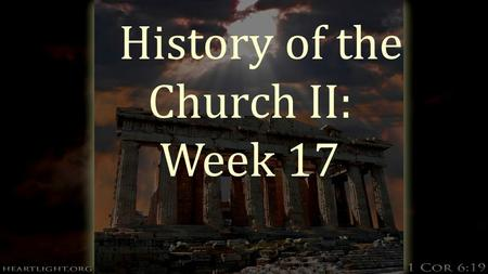 History of the Church II: Week 17. Challenges of the New Millennium  At the midway point of the 2 nd decade in the 21 st century, three realities face.