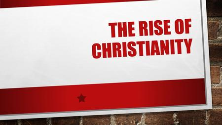THE RISE OF CHRISTIANITY. SETTING THE STAGE RELIGION PLAYED A MAJOR ROLE IN ROMAN SOCIETY YET WORSHIP WAS IMPERSONAL…NO EMOTION CHRISTIANITY IS GROWING…..WHY?