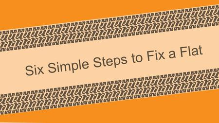 Six Simple Steps to Fix a Flat