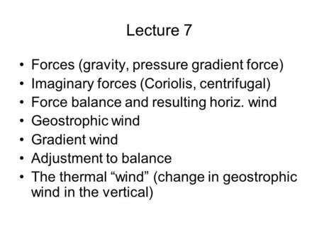 Lecture 7 Forces (gravity, pressure gradient force)