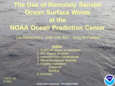 Ocean Winds Workshop – TPC 06/05-07/2006 The Use of Remotely Sensed Ocean Surface Winds at the NOAA Ocean Prediction Center Joe Sienkiewicz, Joan Von Ahn.