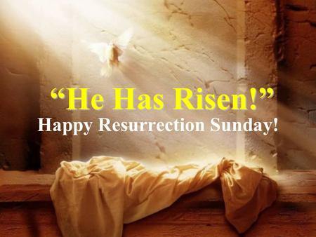 """He Has Risen!"" Happy Resurrection Sunday!. He Has Risen! Please join us for our annual NHCC Easter Celebration hosted by Erik & Jennifer Granfors immediately."