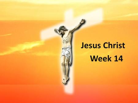 Jesus Christ Week 14. Contents Jesus' disciples Jesus' death Jesus' resurrection.