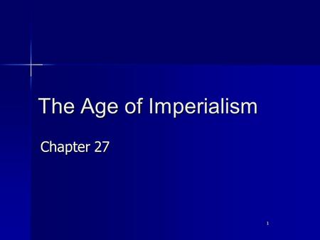 1 The Age of Imperialism Chapter 27. 2 The Scramble for Africa Imperialism – the seizure of a country or territory by a stronger country Africa before.