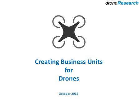 Creating Business Units for Drones