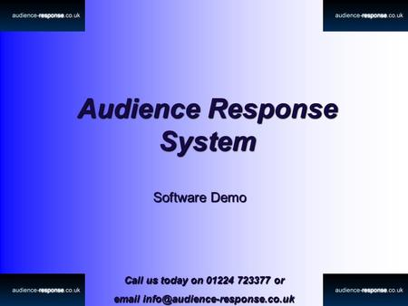 Call us today on 01224 723377 or  Audience Response System Software Demo.