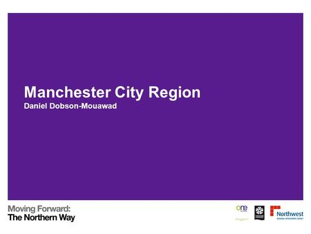 Manchester City Region Daniel Dobson-Mouawad. Improving? Unemployment down Crime down Population loss down Employment up Wages up Housing prices up.