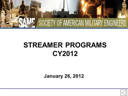 STREAMER PROGRAMS CY2012 January 26, 2012. Streamer Submission Submission Deadline for the CY2012 Streamer Awards is February 1, 2013 It is ultimately.