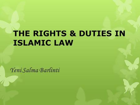 THE RIGHTS & DUTIES IN ISLAMIC LAW