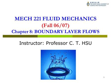 MECH 221 FLUID MECHANICS (Fall 06/07) Chapter 8: BOUNDARY LAYER FLOWS