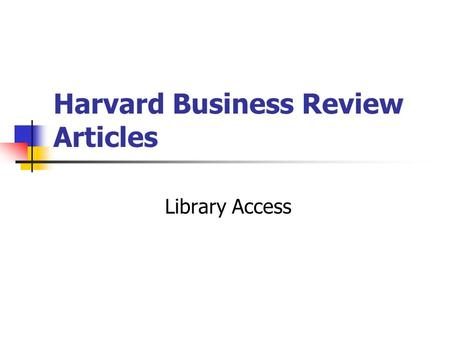 Harvard Business Review Articles Library Access. HBR Article Example What do you mean I can't write?. Fielden, John Harvard Business Review; May/Jun64,