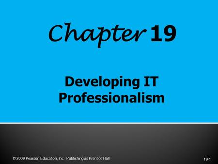 Chapter 19 19-1 © 2009 Pearson Education, Inc. Publishing as Prentice Hall.
