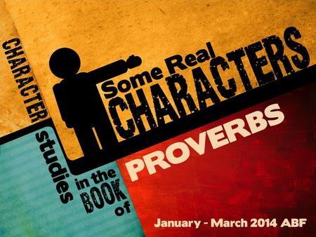 "Some Real Characters: Lesson 10 Introduction The Proverbs often teach by comparison. The phrase, ""But the,"" is found 81 times in Proverbs in order to."