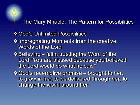 The Mary Miracle, The Pattern for Possibilities  God's Unlimited Possibilities  Impregnating Moments from the creative Words of the Lord  Believing.