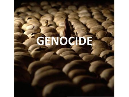 GENOCIDE. Before 1944, the word genocide did not even exist. It is a very specific term that refers to mass violence committed against groups of civilians.
