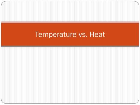 Temperature vs. Heat. Thermal Energy The total potential and kinetic energy of the particles in a system make up thermal energy. The kinetic energy comes.