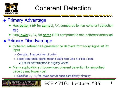 Coherent Detection Primary Advantage Primary Disadvantage