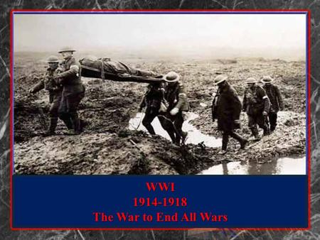 "WWI 1914-1918 The War to End All Wars. Attitude towards War ""The whole idea was to get a hold of a rifle, learn to shoot a bit, proceed to France at."