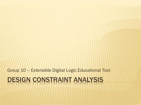 Group 10 – Extensible Digital Logic Educational Tool.