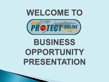 WELCOME TO BUSINESS OPPORTUNITY PRESENTATION.  To be able to help a lot of people live a healthy and wealthy life; and uplift the livelihood of Filipino.