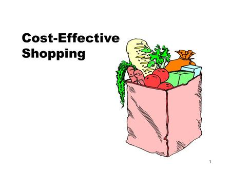 1 Cost-Effective Shopping. 2 What is cost-effective shopping?