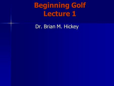 Beginning Golf Lecture 1