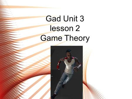 Gad Unit 3 lesson 2 Game Theory. Categories of games by decision Games of skill are usually single player games where the outcome of the game is solely.