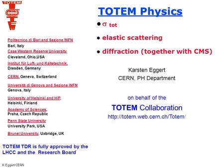 TOTEM Physics s tot TOTEM Collaboration elastic scattering