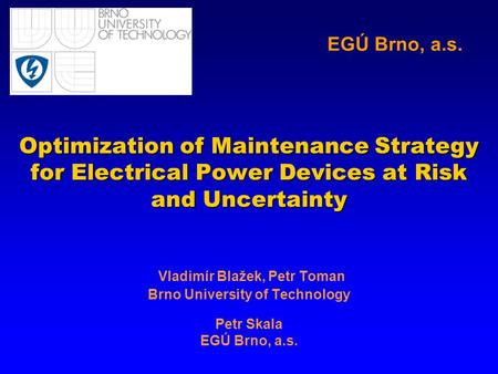 Optimization of Maintenance Strategy for Electrical Power Devices at Risk and Uncertainty Optimization of Maintenance Strategy for Electrical Power Devices.