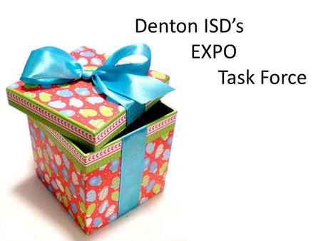 Denton ISD's EXPO Task Force. Denton ISD & of Ethnicity Population Served in GT.