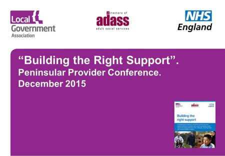 """Building the Right Support"". Peninsular Provider Conference. December 2015."