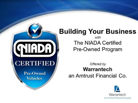 Building Your Business with The NIADA Certified Pre-Owned Program Offered by Warrantech an Amtrust Financial Co.