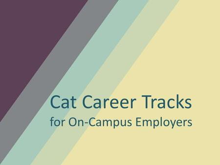 Cat Career Tracks for On-Campus Employers. Search for your department in this format: NMU- Career Services (make sure to include the dash and the space!)