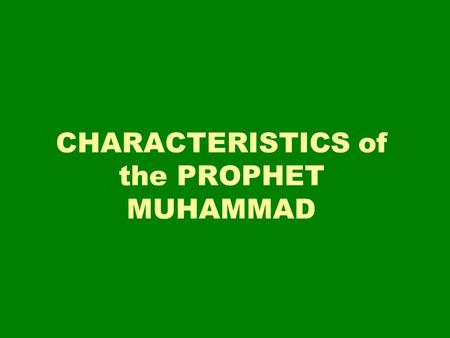 CHARACTERISTICS of the PROPHET MUHAMMAD. VISIONARY The Cave of Hira, where Muhammad received his first revelation from Allah. Muhammad spent time alone.