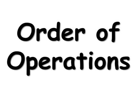Order of Operations. The order of operations is a set of rules to make sure that everyone will get the same answer when calculating a computation problem.