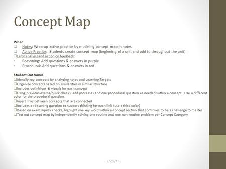 Concept Map When:  Notes: Wrap-up active practice by modeling concept map in notes  Active Practice: Students create concept map (beginning of a unit.