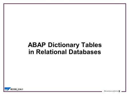 BC030_2.04.1 ABAP Dictionary Tables in Relational Databases.