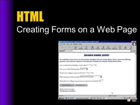 HTML Creating Forms on a Web Page. 2 Objectives  Discuss the process of creating a form  Distinguish between data input controls and text input controls.