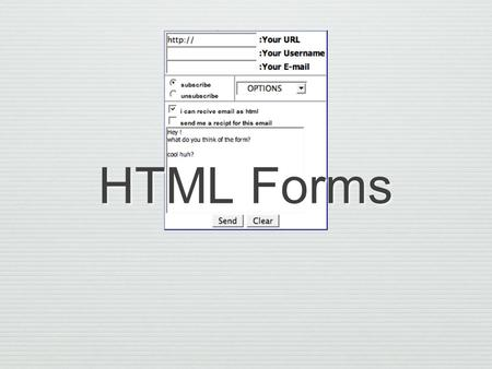 HTML Forms. Methods HTML Forms POST GET Javascript.