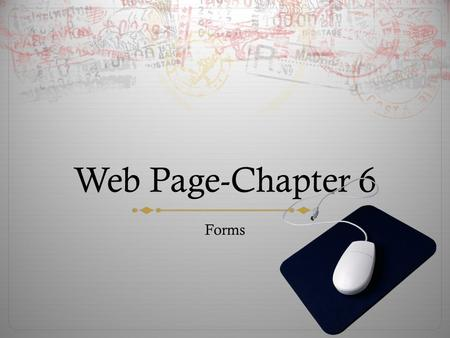 Web Page-Chapter 6 Forms. Inserting a Form  Display the Insert bar  Click the arrow to the right of the display category on the Insert bar and then.
