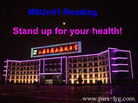 M6Unit1:Reading Stand up for your health! What makes people happy (laugh) ? joke s funny films comedie s humorous stories.