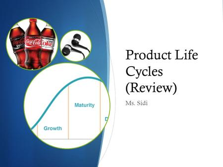 Product Life Cycles (Review)