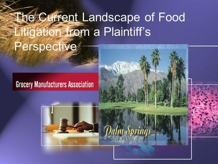 The Current Landscape of Food Litigation from a Plaintiff's Perspective.